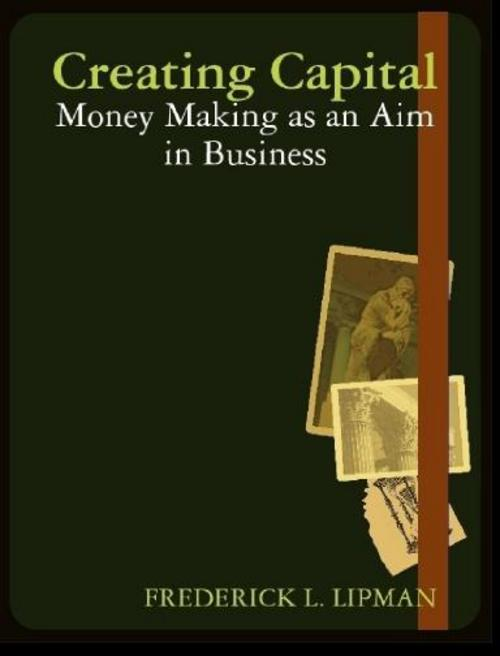 Product picture Creating Capital. MONEY MAKING AS AN AIM IN BUSINESS